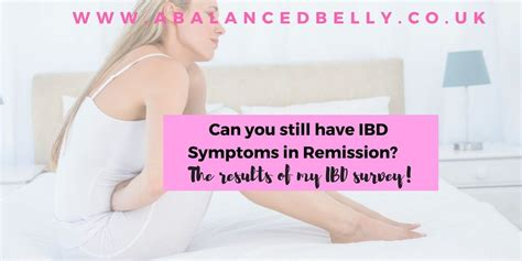 Can you still have symptoms when in IBD Remission? The