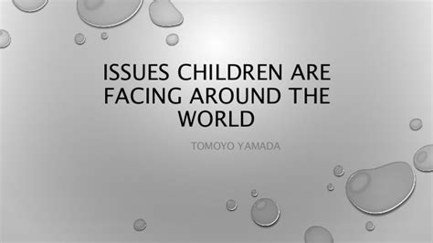 Issues children are facing around the world