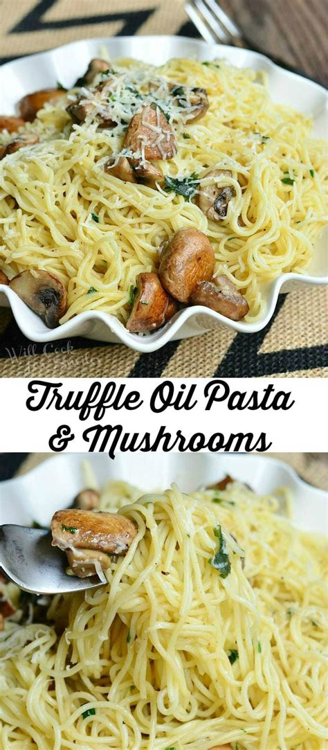 Truffle Oil Pasta and Mushrooms - Will Cook For Smiles