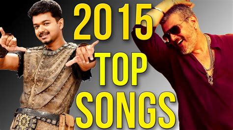 Top 10: List of Top Latest Tamil Songs 2015   Exclusive